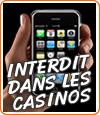 Les iPhone interdits dans les casinos en dur pour cause de tricherie au blackjack.