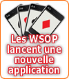 Une nouvelle application iPhone pour les World Series Of Poker.