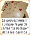 Le jeu de la bataille autorisé dans les casinos français.