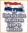 La Hollande vers la libéralisation des jeux en ligne ?