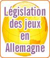 La législation des jeux d'argent en ligne et des casinos en Allemagne.