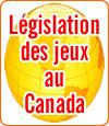 La législation des jeux d'argent en ligne au Canada.