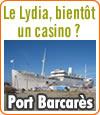 Le Lydia va-t-il redevenir un casino à Port-Barcarès ?