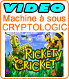 Rickety Cricket, machine à sous de Cryptologic (Amaya).