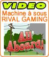 All Aboard, un slot vidéo des casinos de Rival Gaming.