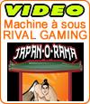 La machine à sous Japan-O-Rama de Rival se rattache aux i-Slots.