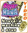 Notre avis sur la machine à sous Sugar Mama de Microgaming.