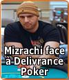 L'affaire qui oppose Michael Mizrachi à la société texane Delivrance Poker.