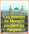Comme les casinos français, ceux de Monaco souffrent de la crise aussi.