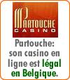 Partouche, son casino en ligne est désormais légal en Belgique.