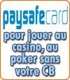 PaySafeCard (cartes prépayées), jouez au casino et au poker.