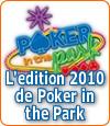Qu'est-ce que Poker in The Park ?