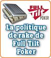 La nouvelle politique de rake de Full Tilt Poker.
