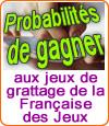 Probabilités sur les jeux de grattage de la Française des Jeux.