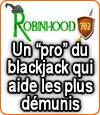 Robin Des Bois 702 (Robin Hood 702), un justicier du blackjack.