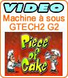 Piece of Cake, machine à sous Gtech (Boss Media).
