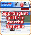 Sportingbet ne souhaite plus s'investir sur le marché français.