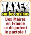 Des Maires français se disputent le pactole des taxes sur les casinos.
