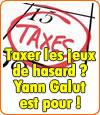 Yann Galut a proposé de taxer les gains des jeux de hasard.
