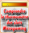 Comprendre le fonctionnement de la jauge du thermomètre des machines à sous Microgaming.