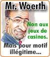 Mr Woerth, contre les jeux de casinos en ligne pour motif d'addiction.