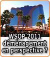 L'édition 2011 des WSOP contrainte au déménagement ?