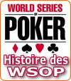 Retour sur l'histoire des World Series Of Poker.