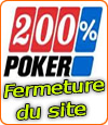 Fermeture du site 200% Poker, chronique d'une mort déjà annoncée.