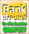 Bank of Poker, un site de poker gratuit, donc sans déposer d'argent.