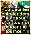 Les chip-leaders au début d'un tournoi ne gagnent jamais, mais pourquoi ?