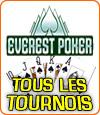Tous les tournois d'Everest Poker.
