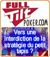 La stratégie du petit tapis bientôt éradiquée sur Full Tilt Poker ?
