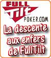 FullTilt Poker, sa descente aux enfers et peut-être, son retour en France.