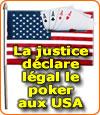 Un juge de Brooklyn vient de confirmer que le poker est légal aux Etats-Unis.