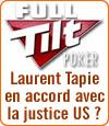 Laurent Tapie confirme un accord avec la justice américaine pour le rachat de Full Tilt Poker.