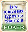 Les nouveaux tournois de poker : Double and Nothing, Shootout et le tournoi Knockout Bounty.