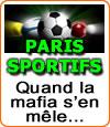 Paris sportifs : quand la mafia internationale s'en mêle.