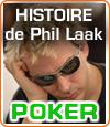 Phil Laak, The Unabomber, un joueur de poker professionnel et un showman inconstestable.
