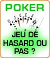 Le poker n'est pas un jeu de hasard confirme la Cour d'Appel de Toulouse.