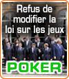 Refus du gouvernement de modifier la loi actuelle sur le poker et les paris en ligne.