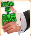 Une tricherie au poker importée des Etats-Unis.