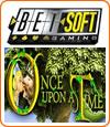 Once Upon a Time, démo et notre avis sur cette slot de marque Betsoft.