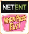 When Pigs Fly, machine à sous slot Netent.