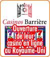 Les casinos Barrière ont lancé leur casino en ligne au Royaume-Uni.