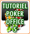 Poker Office 5 : tutoriel en Français pour le configurer.