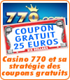 Casino 770 et sa stratégie des coupons gratuits.