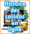 Histoire complète des sites de casinos en ligne.