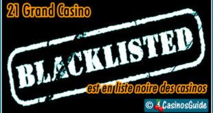 21 Grand Casino liste noire blacklist.