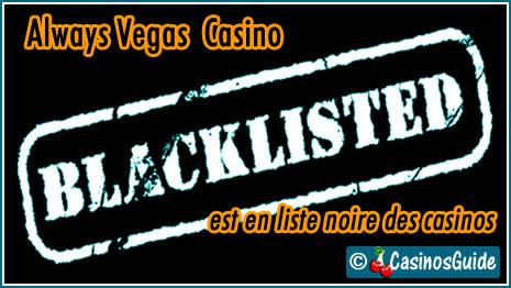 Always Vegas Casino liste noire blacklist.