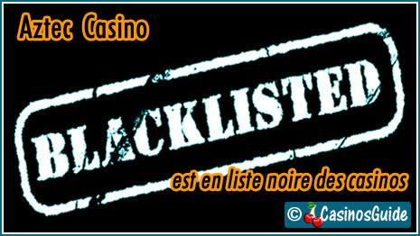 Aztec Casino liste noire blacklist.